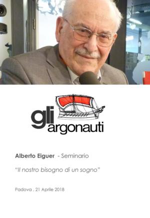 Alberto Eiguer. Abbiamo bisogno di un sogno. Seminario, Padova, 21 Aprile 2018