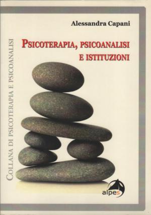 Psicoterapia, psicoanalisi e istituzioni. Alessandra Capani