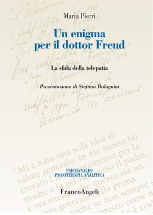 Un enigma per il dottor Freud. La sfida della telepatia. Maria Pierri