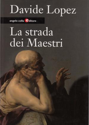 Davide Lopez, La strada dei Maestri